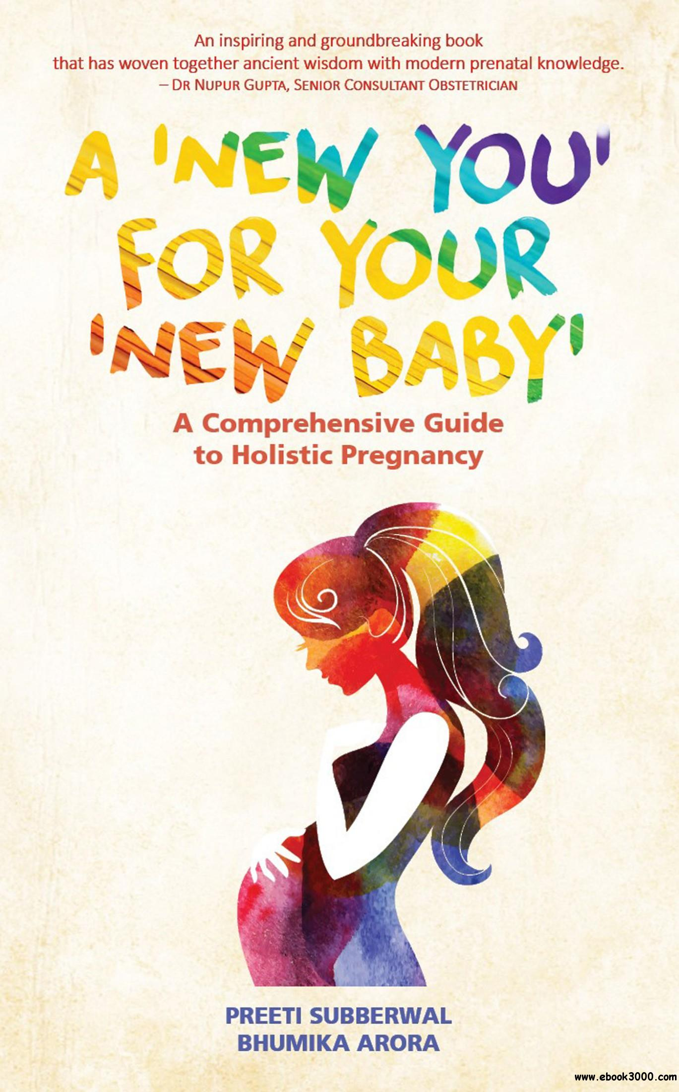 A 'New You' for Your 'New Baby': A Comprehensive Guide to Holistic Pregnancy