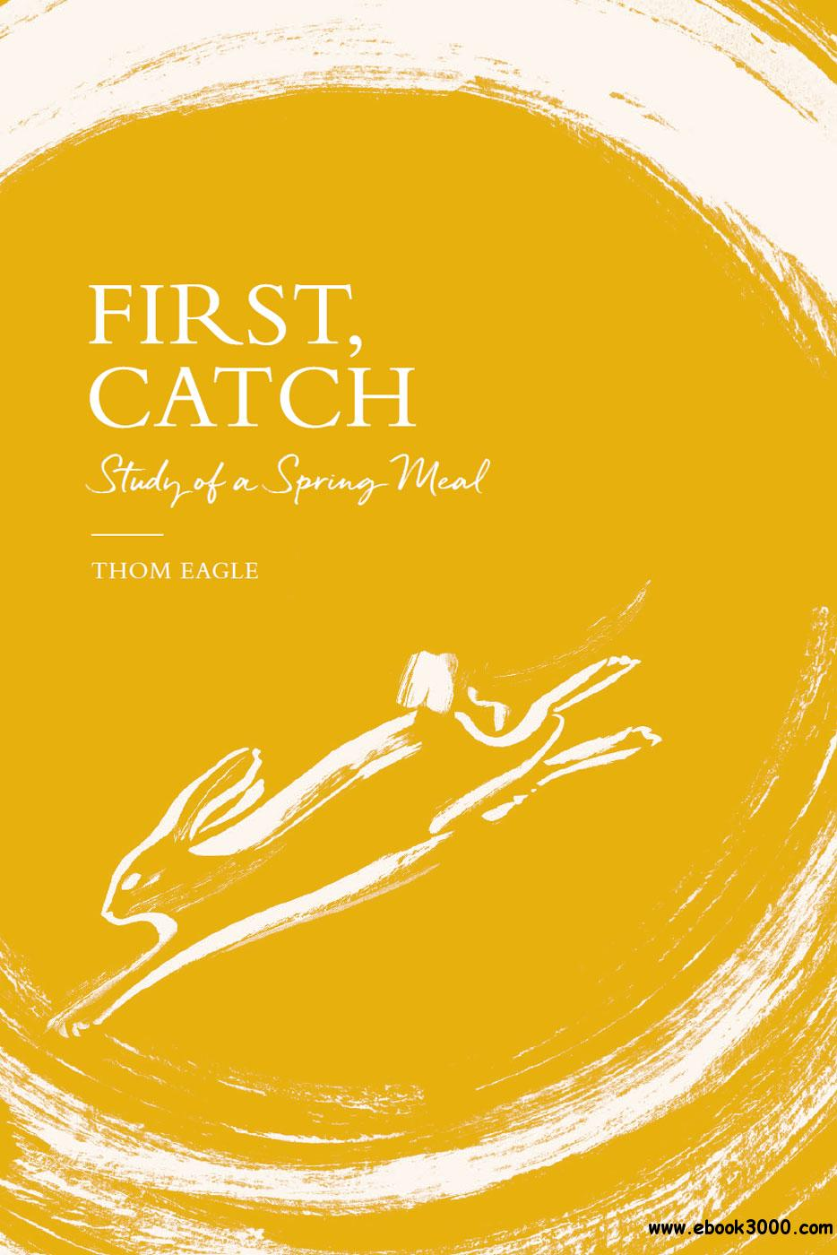 First, Catch: Study of a Spring Meal