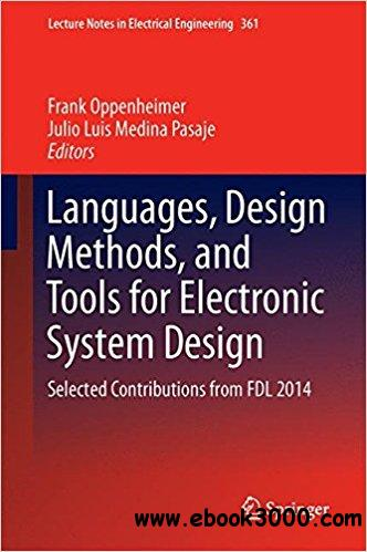 Languages, Design Methods, and Tools for Electronic System Design: Selected Contributions from FDL 2014