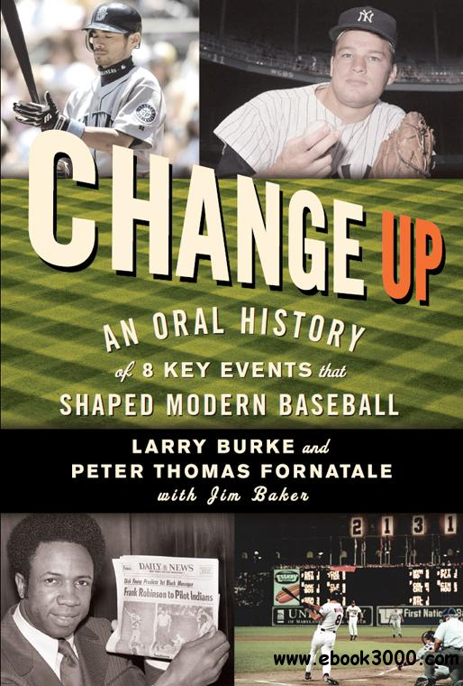 Change Up: An Oral History of 8 Key Events That Shaped Baseball