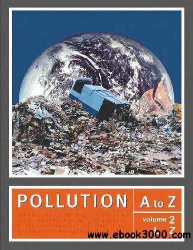 Pollution A to Z, Vol. 2: Labor, Farm to Zero Population Growth & Index