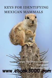 Keys for Identifying Mexican Mammals, Revised and Updated Edition
