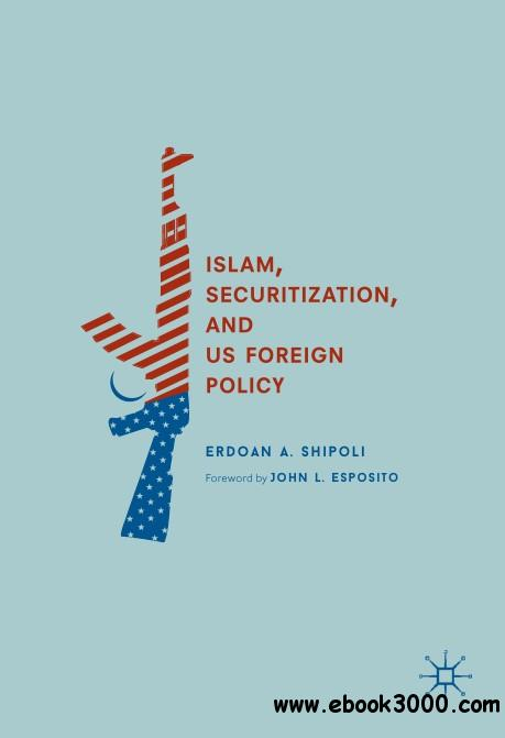 Islam, Securitization, and US Foreign Policy