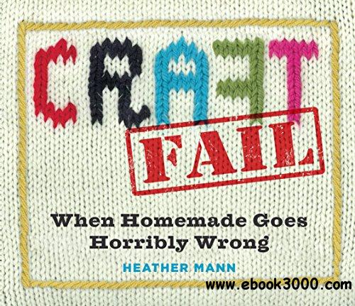 CraftFail: When Homemade Goes Horribly Wrong