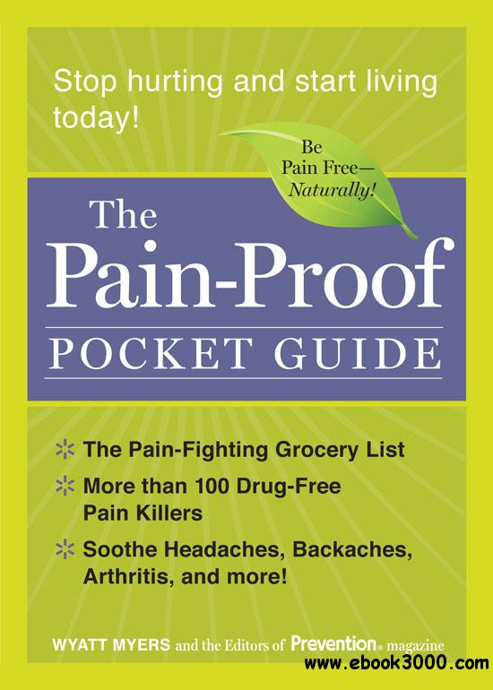 The Pain-Proof Pocket Guide: Stop Hurting and Start Living Today!