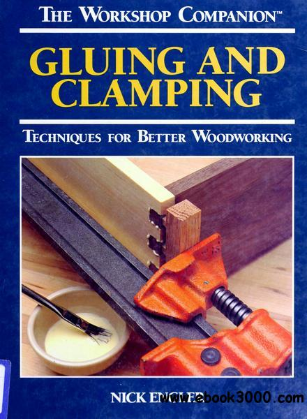 Gluing and Clamping: Techniques for Better Woodworking