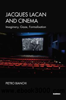 Jacques Lacan and Cinema : Imaginary, Gaze, Formalisation