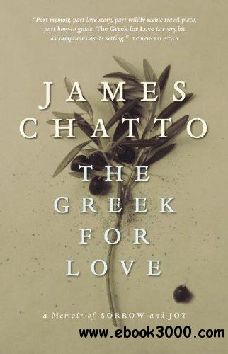 The Greek for Love: A Memoir of Sorrow and Joy