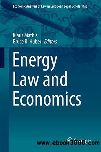 Energy Law and Economics (Economic Analysis of Law in European Legal Scholarship)