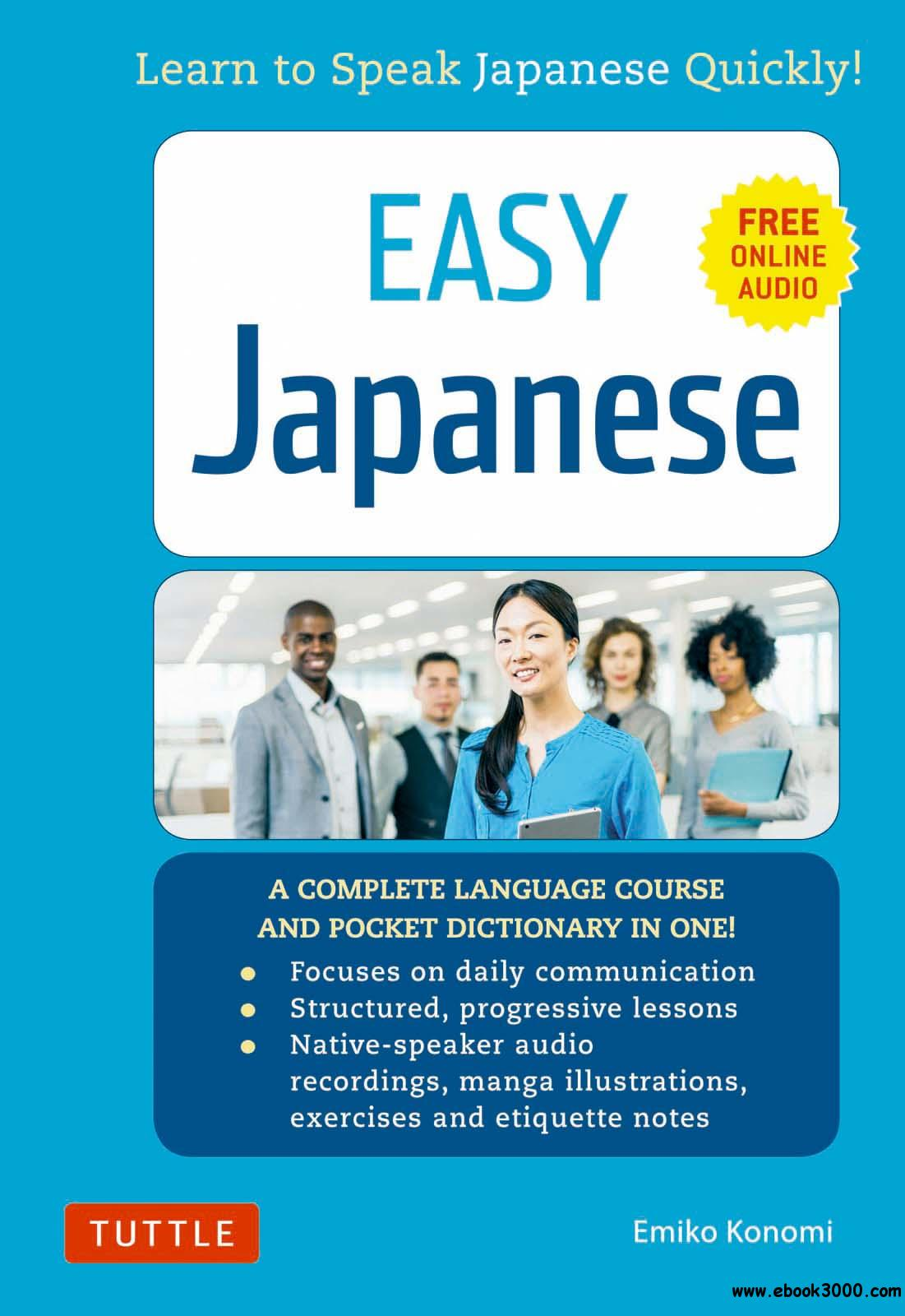 Easy Japanese: Learn to Speak Japanese Quickly! (With Dictionary, Manga Comics and Audio downloads Included)