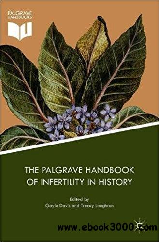 The Palgrave Handbook of Infertility in History: Approaches, Contexts and Perspectives