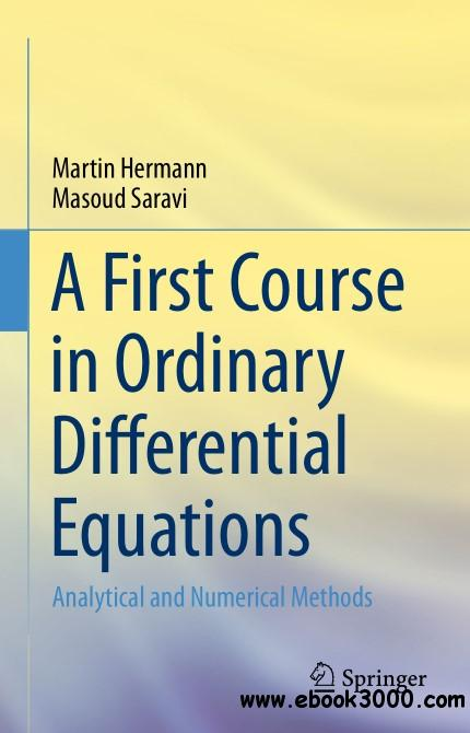 A First Course in Ordinary Differential Equations: Analytical and Numerical Methods