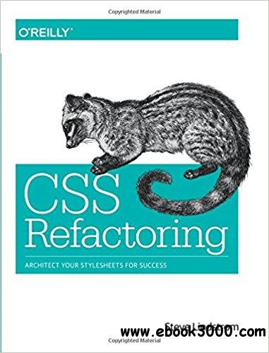 CSS Refactoring: Architect Your Stylesheets for Success