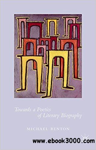 Towards a Poetics of Literary Biography