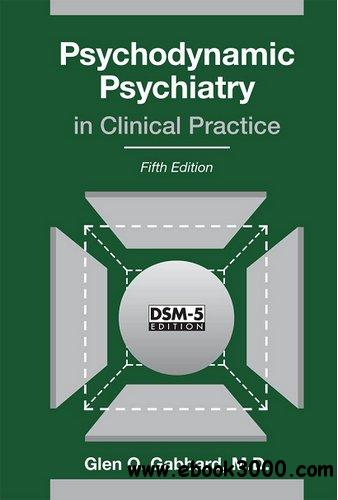 Psychodynamic Psychiatry in Clinical Practice, 5th Edition