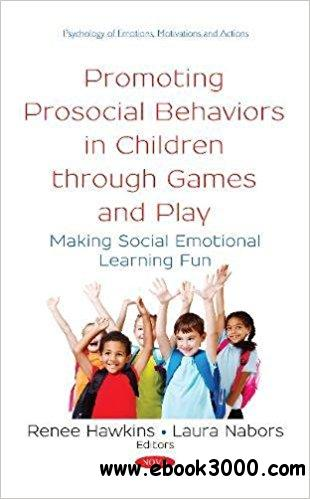 Promoting Prosocial Behaviors in Children Through Games and Play