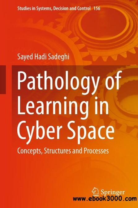 Pathology of Learning in Cyber Space: Concepts, Structures and Processes