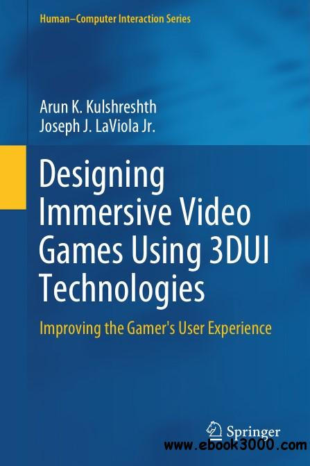 Designing Immersive Video Games Using 3DUI Technologies: Improving the Gamer's User Experience