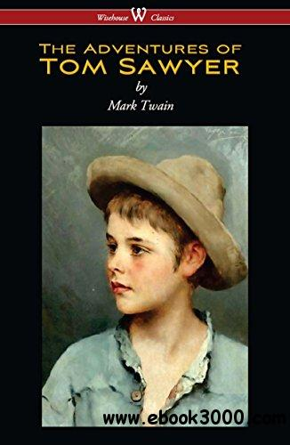 The Adventures of Tom Sawyer, Wisehouse Classics  Edition