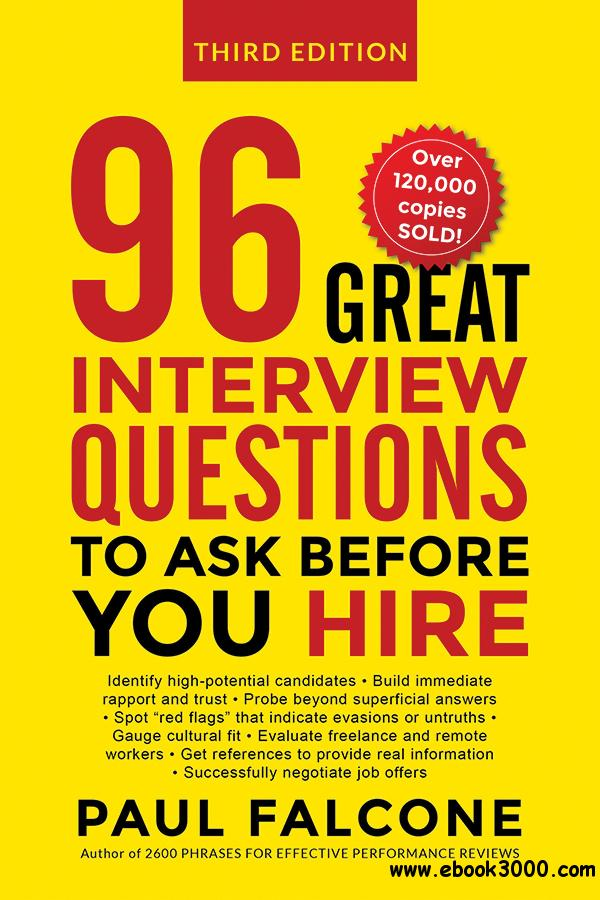 96 Great Interview Questions to Ask Before You Hire, 3rd Edition