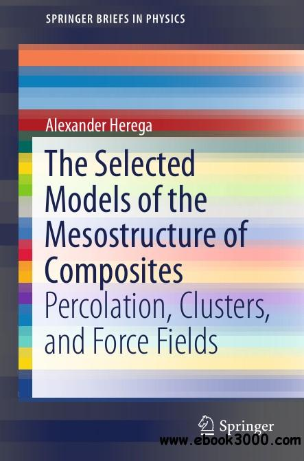 The Selected Models of the Mesostructure of Composites: Percolation, Clusters, and Force Fields