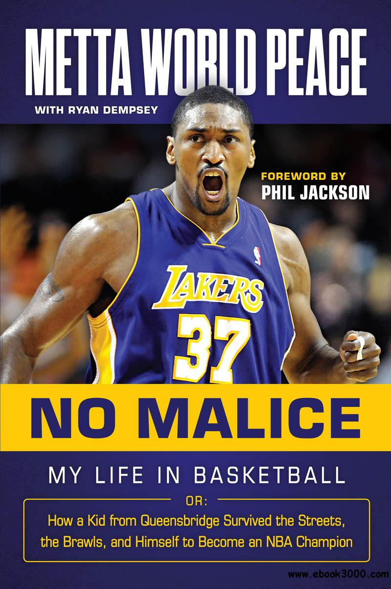 No Malice: My Life in Basketball or: How a Kid from Queensbridge Survived the Streets, the Brawls, and Himself to Become...