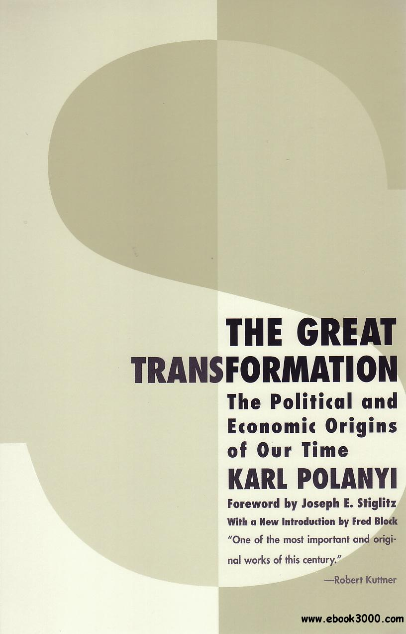 The Great Transformation: The Political and Economic Origins of Our Time, 2nd Edition