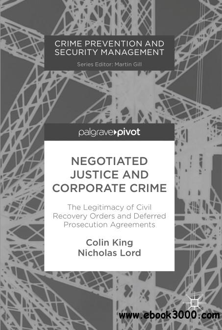 Negotiated Justice and Corporate Crime: The Legitimacy of Civil Recovery Orders and Deferred Prosecution Agreements