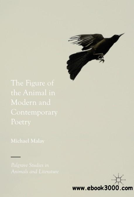 The Figure of the Animal in Modern and Contemporary Poetry