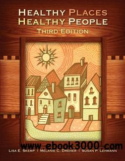 Healthy Places, Healthy People, Third Edition