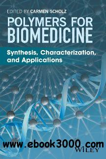 Polymers for Biomedicine : Synthesis, Characterization, and Applications