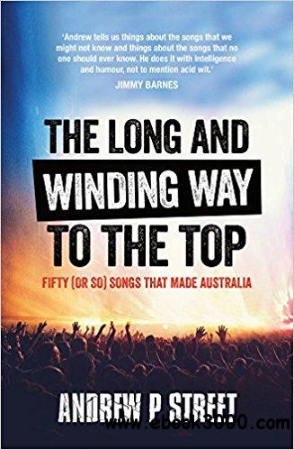 Long and Winding Way to the Top: Fifty (or So) Songs that Made Australia