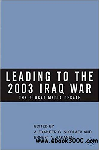 Leading to the 2003 Iraq War: The Global Media Debate