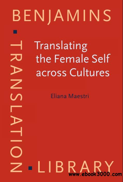 Translating the Female Self across Cultures: Mothers and daughters in autobiographical narratives