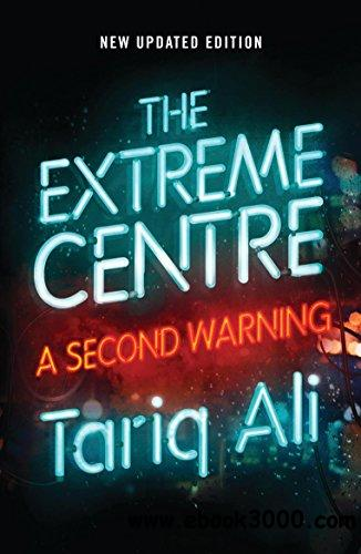 The Extreme Centre: A Second Warning, New Updated  Edition