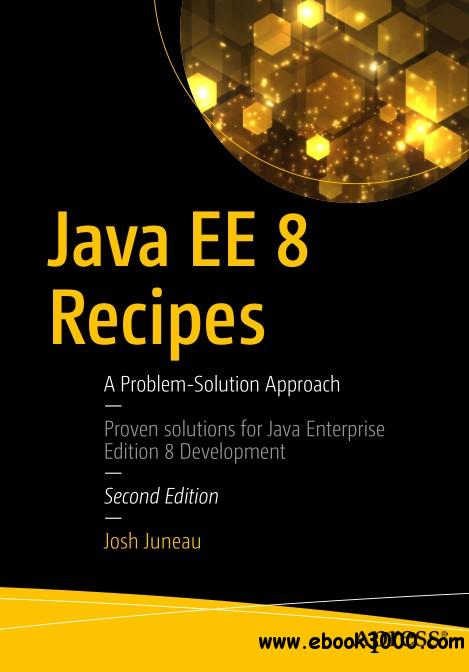 Java EE 8 Recipes: A Problem-Solution Approach, Second Edition