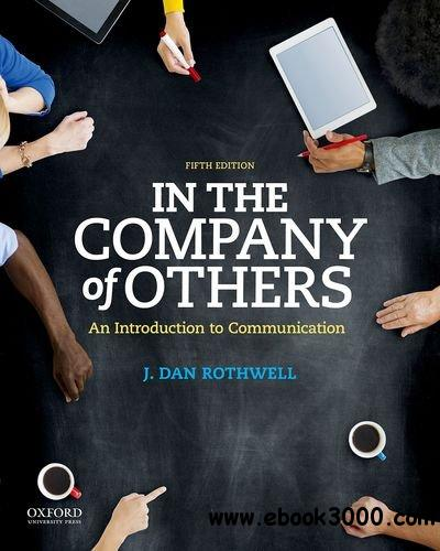 In the Company of Others: An Introduction to Communication, 5th Edition