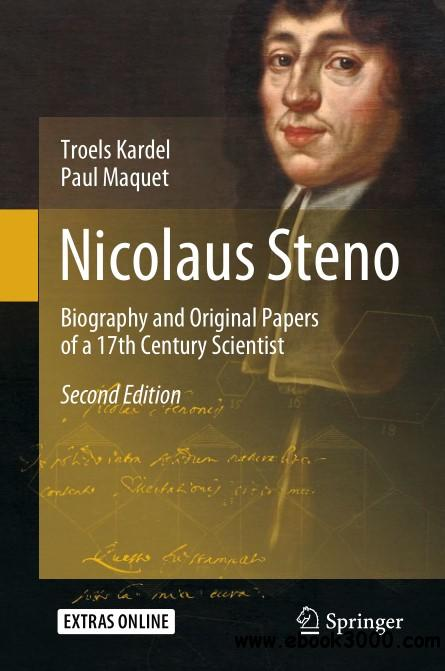 Nicolaus Steno: Biography and Original Papers of a 17th Century Scientist, Second Edition