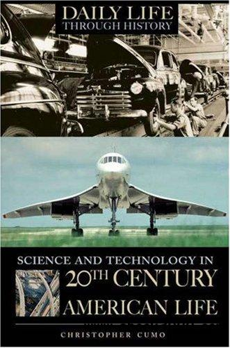 Science and Technology in 20th-Century American Life