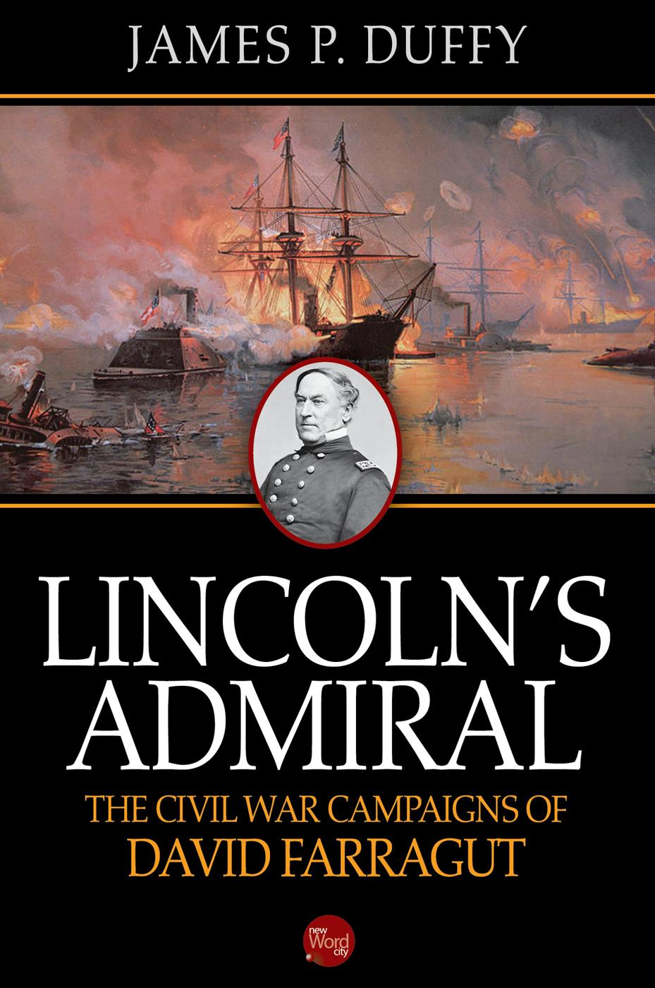 Lincoln's Admiral: The Civil War Campaigns of David Farragut