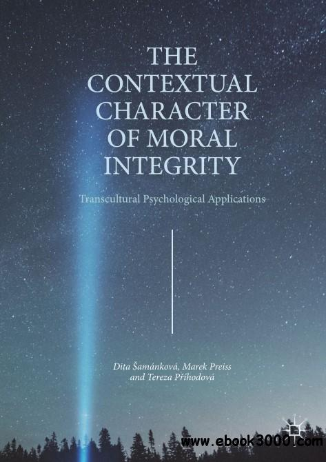 The Contextual Character of Moral Integrity: Transcultural Psychological Applications