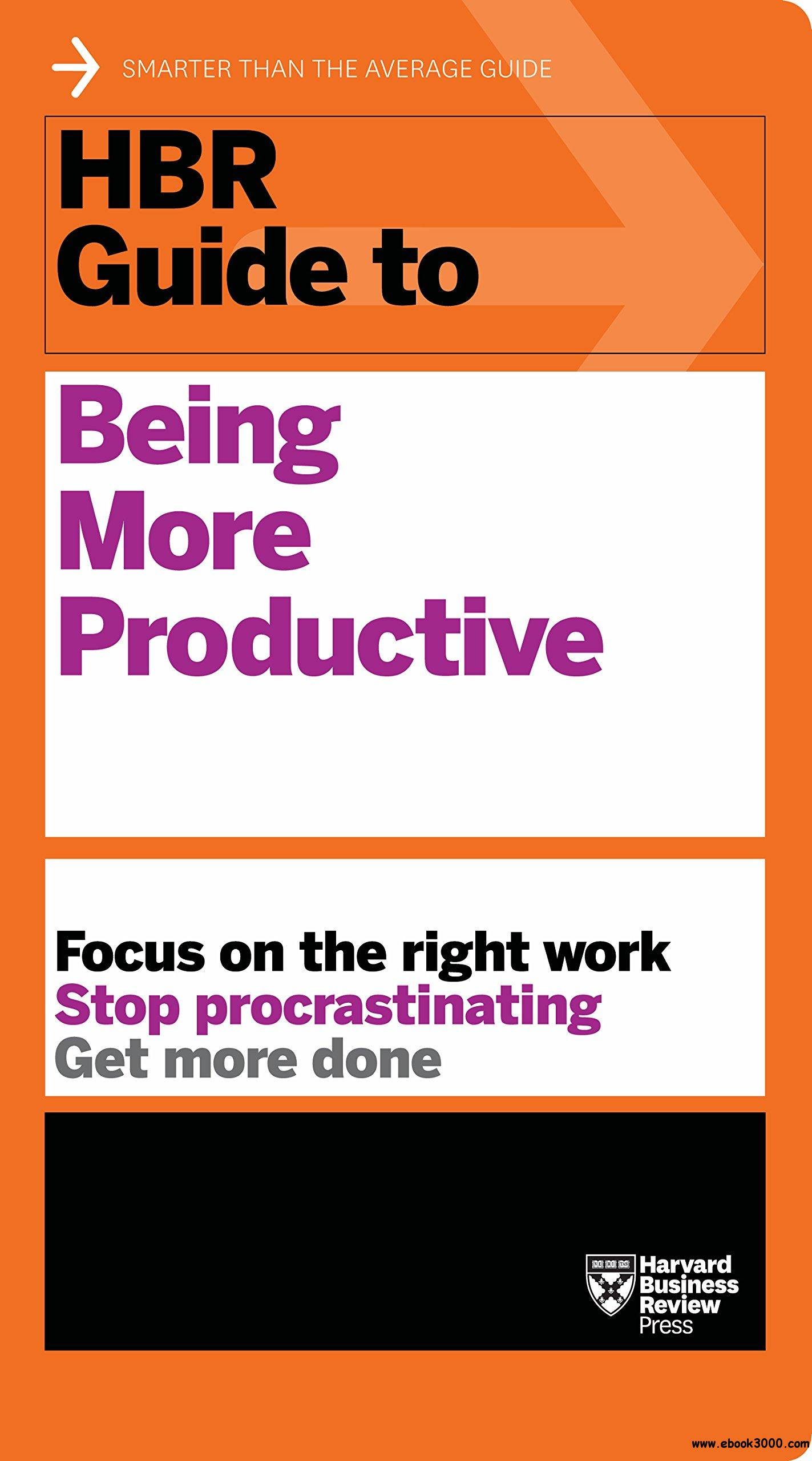 HBR Guide to Being More Productive