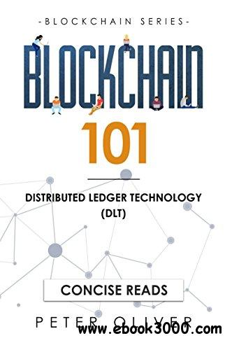 Blockchain 101: Distributed Ledger Technology (DLT) (Book1)