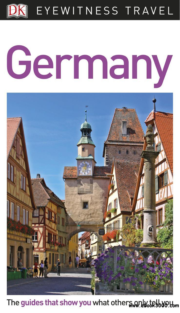 DK Eyewitness Travel Guide: Germany, 2018 Edition
