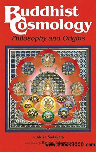 Buddhist Cosmology: Philosophy and Origins