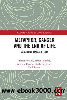 Metaphor, Cancer and the End of Life : A Corpus-Based Study