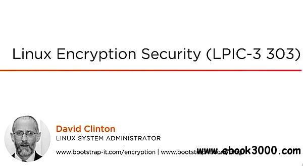 Pluralsight:  Linux Encryption Security (2017)