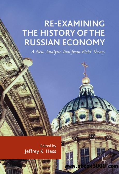 Re-Examining the History of the Russian Economy: A New Analytic Tool from Field Theory