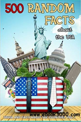 500 Random Facts about the USA, Volume 1