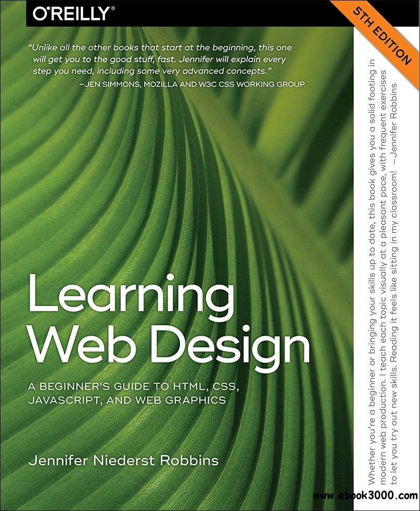 Learning Web Design: A Beginner's Guide to HTML, CSS, JavaScript, and Web Graphics, 5th Edition
